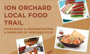 Sample the Flavours of Singapore for Free – ION Orchard Local Food Trail